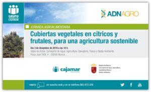 INFORME - 2019-12-03 - Cartel Jornada de CUBIERTAS VEGETALES EN CITRICOS Y FRUTALES PARA UNA AGRICULTURA SOSTENIBLE - CAJAMAR